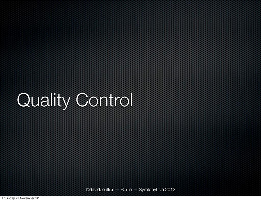 Quality Control @davidcoallier — Berlin — Symfo...
