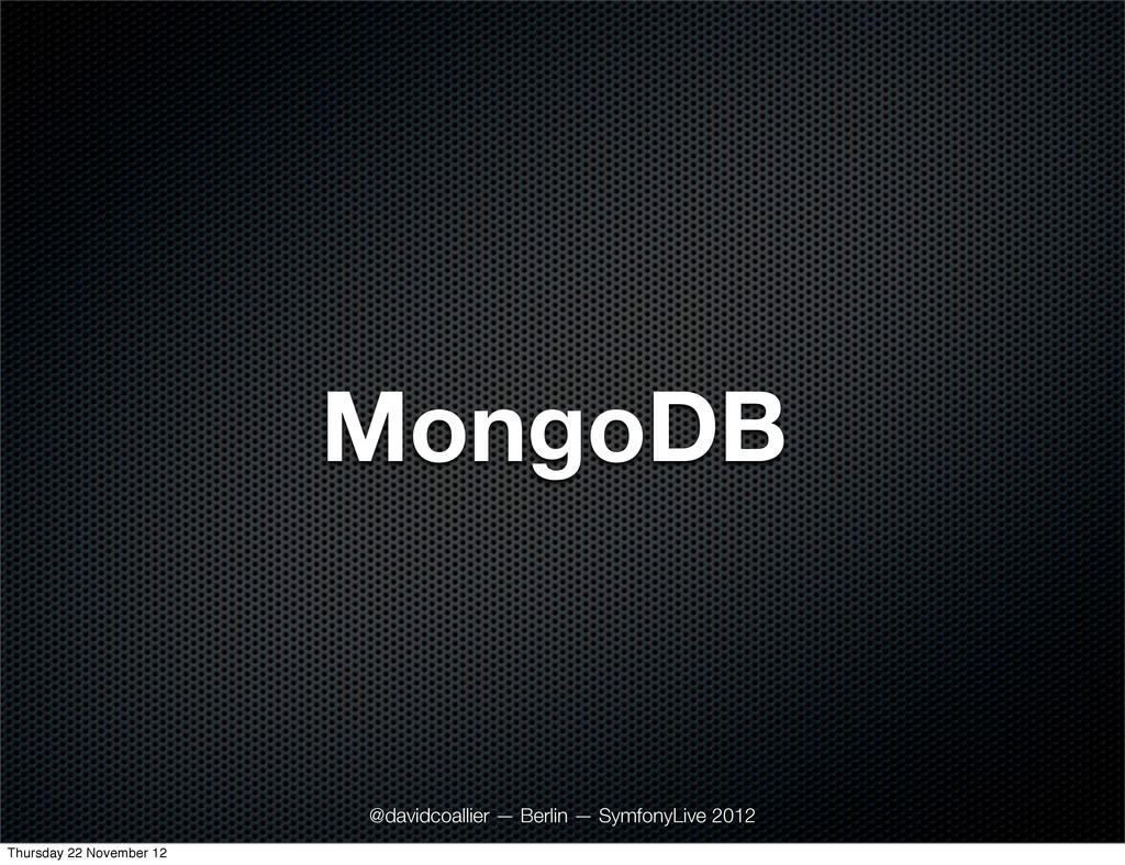 MongoDB @davidcoallier — Berlin — SymfonyLive 2...