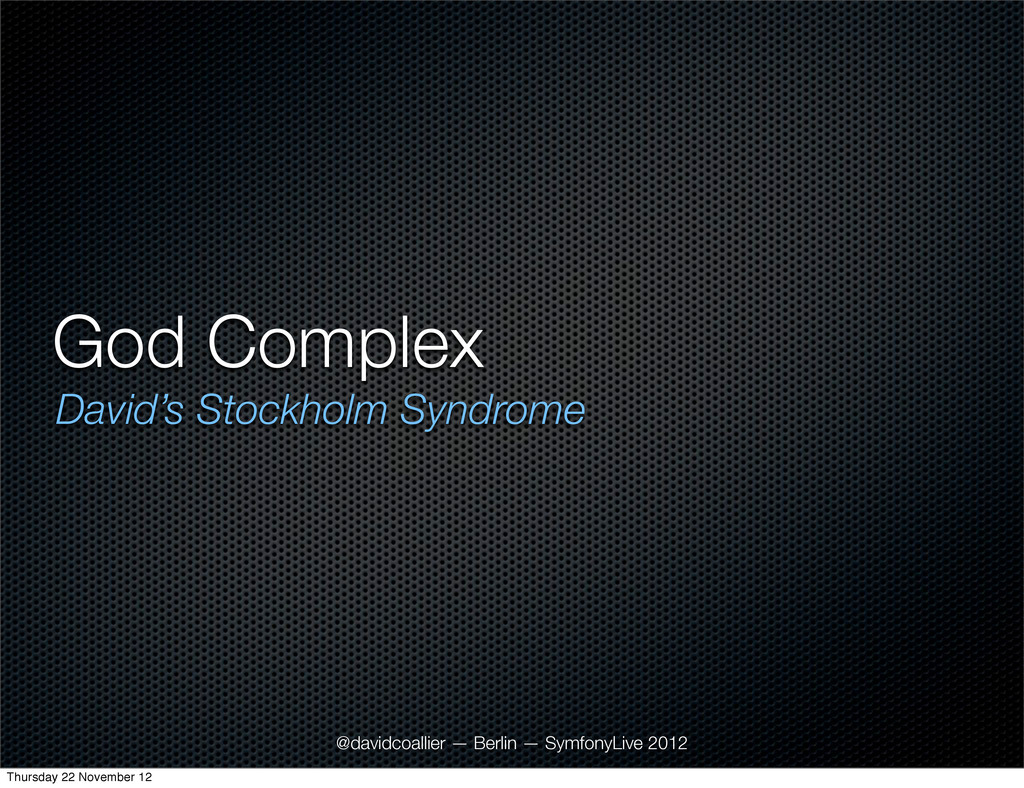 God Complex David's Stockholm Syndrome @davidco...