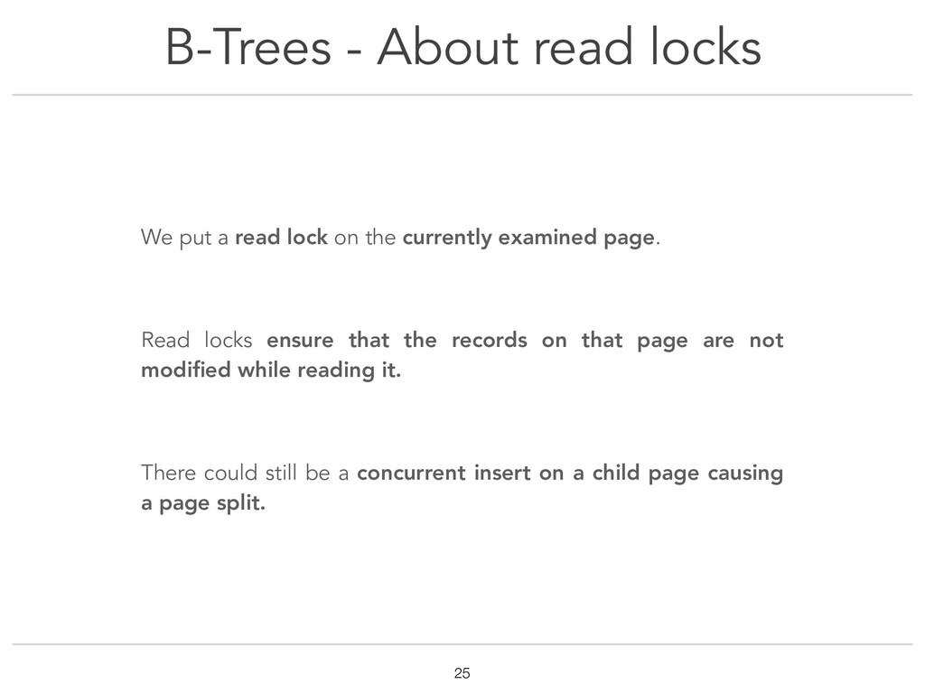 B-Trees - About read locks !25 We put a read lo...