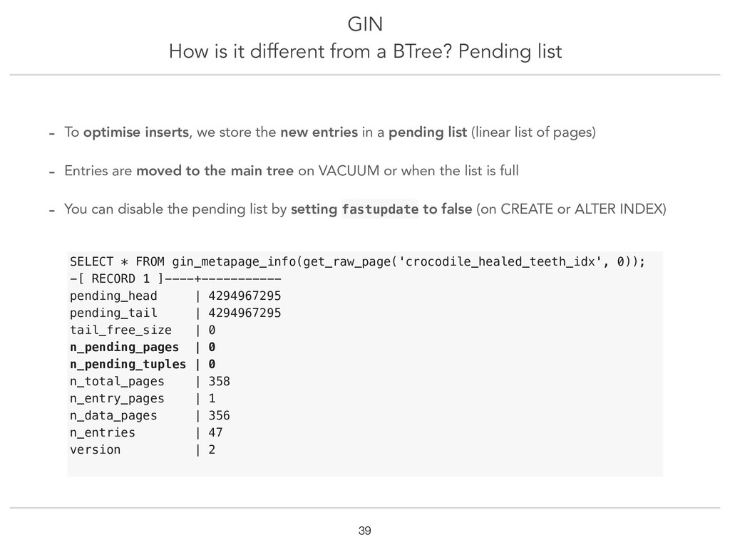 GIN How is it different from a BTree? Pending l...