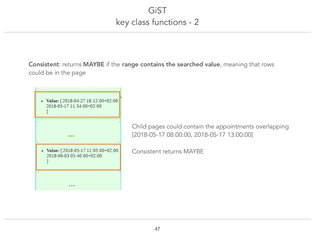 GiST key class functions - 2 !47 Consistent: re...