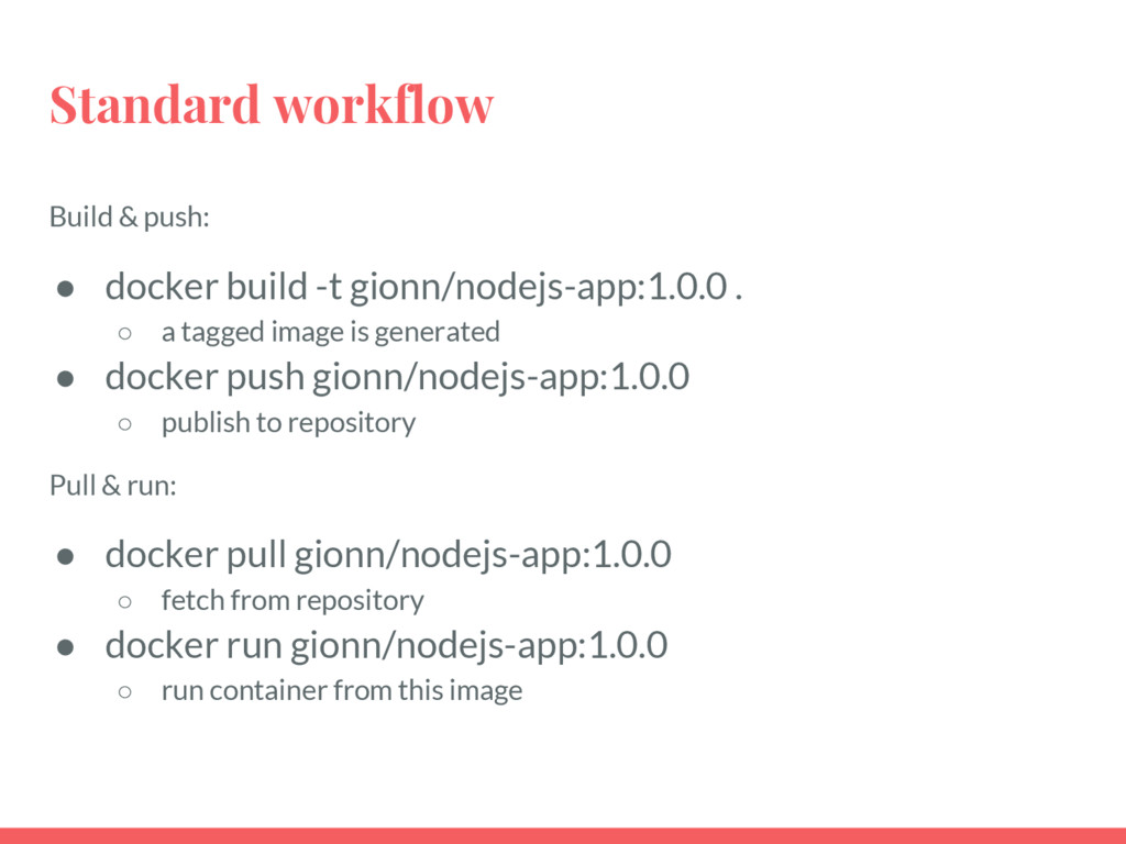 Standard workflow Build & push: ● docker build ...