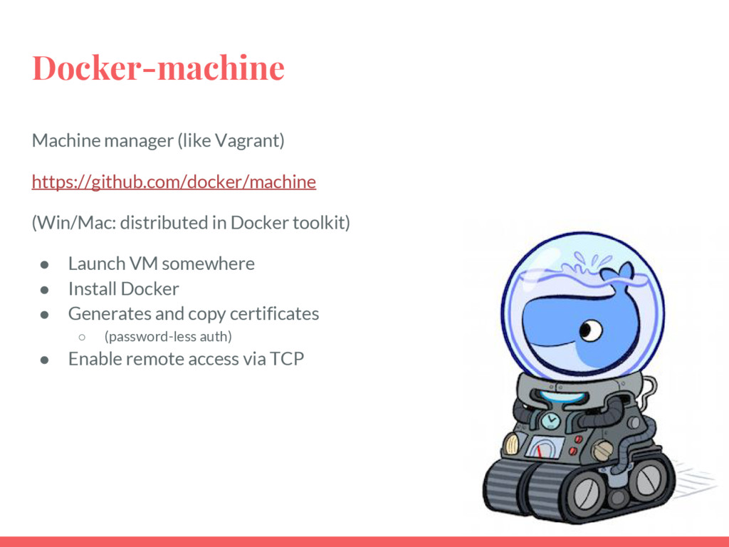 Docker-machine Machine manager (like Vagrant) h...