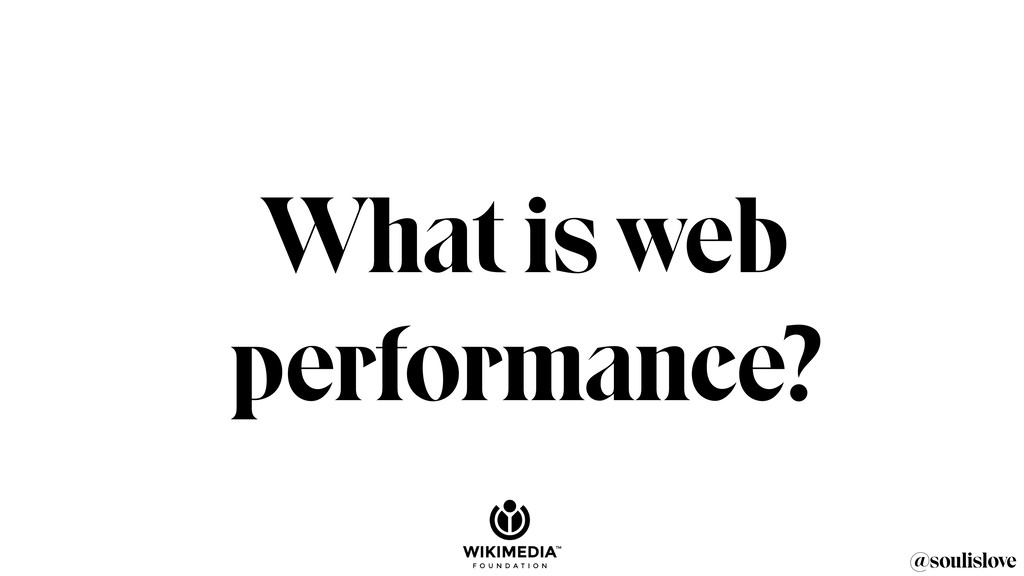 @soulislove What is web performance?