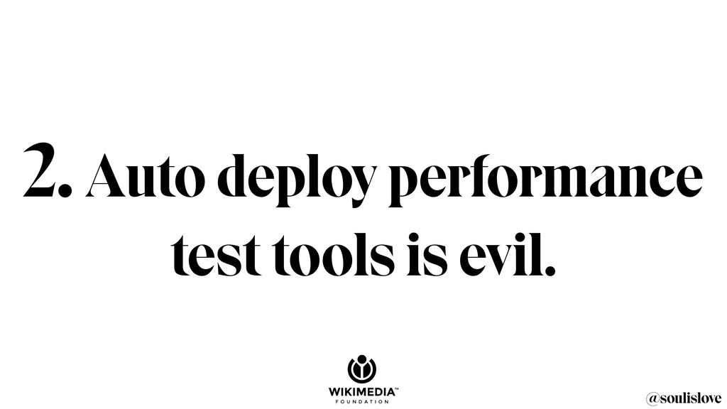 @soulislove 2. Auto deploy performance test too...