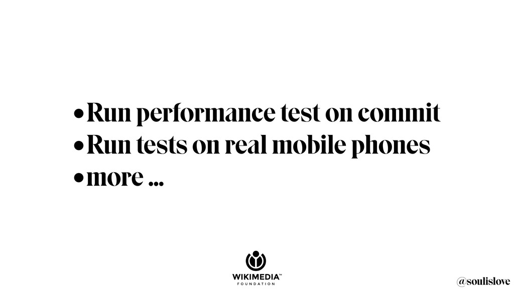 @soulislove •Run performance test on commit •Ru...