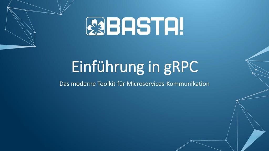 Einführung in gRPC Das moderne Toolkit für Micr...