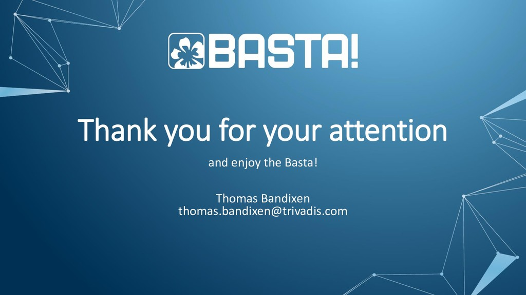 Thank you for your attention and enjoy the Bast...