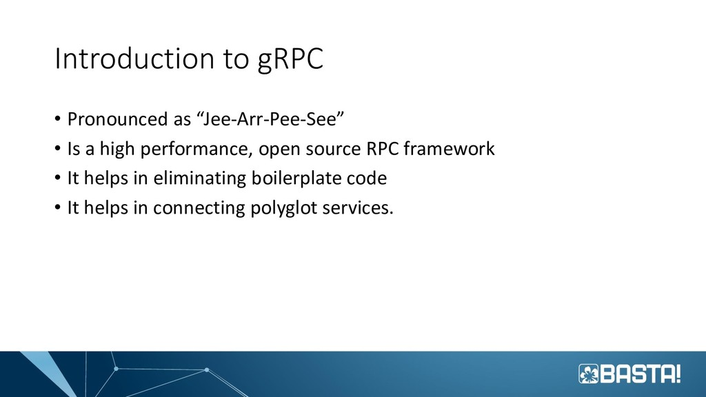 """Introduction to gRPC • Pronounced as """"Jee-Arr-P..."""