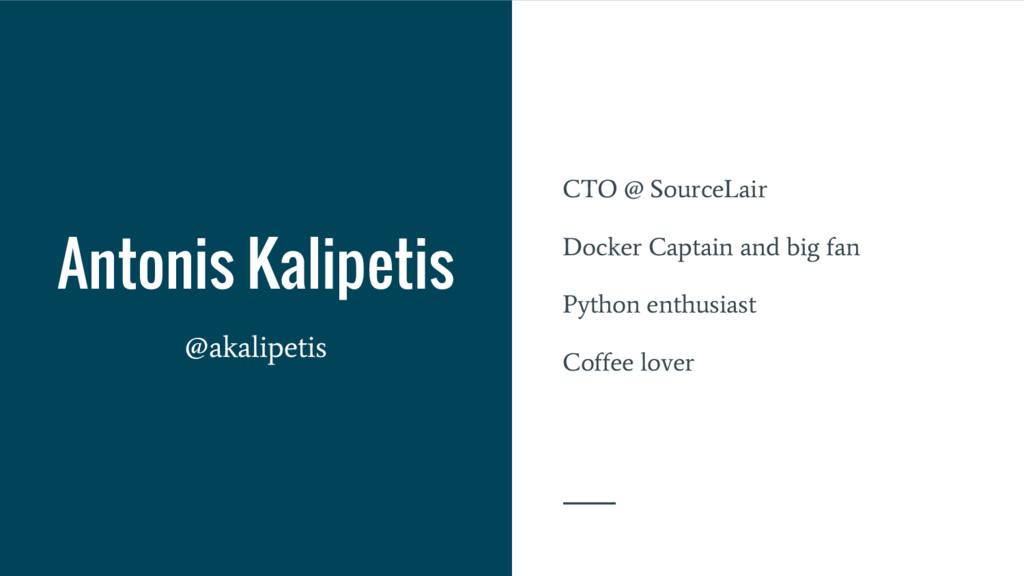 Antonis Kalipetis CTO @ SourceLair Docker Capta...