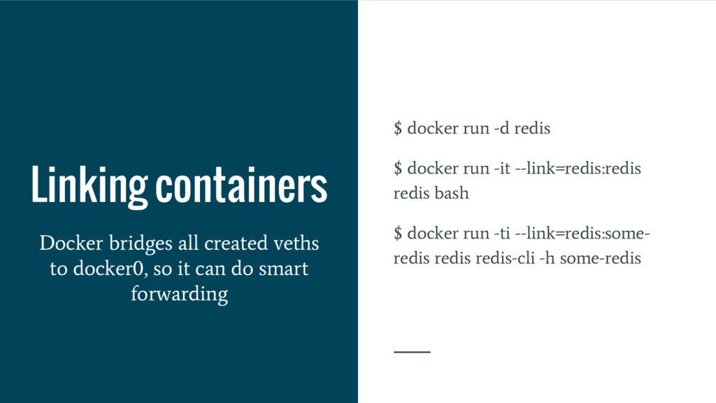Linking containers $ docker run -d redis $ dock...