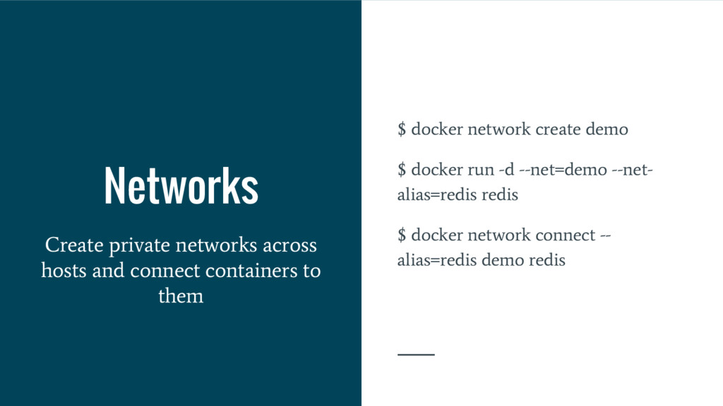 Networks Create private networks across hosts a...