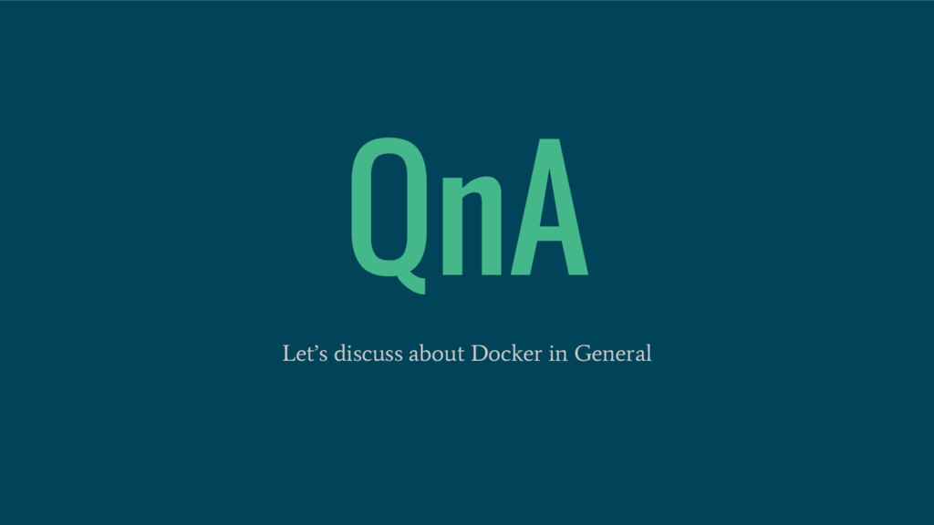 QnA Let's discuss about Docker in General