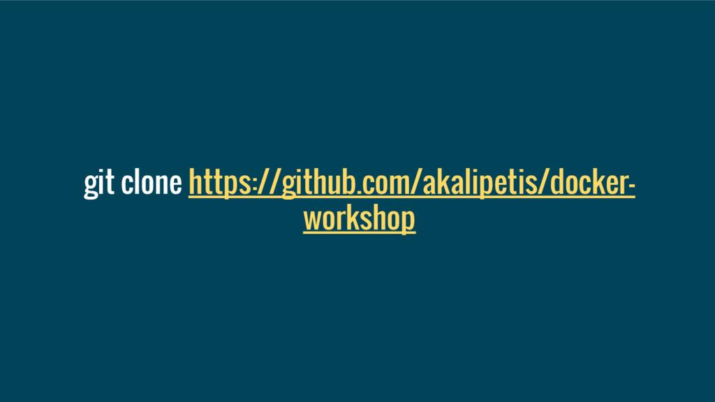 git clone https://github.com/akalipetis/docker-...