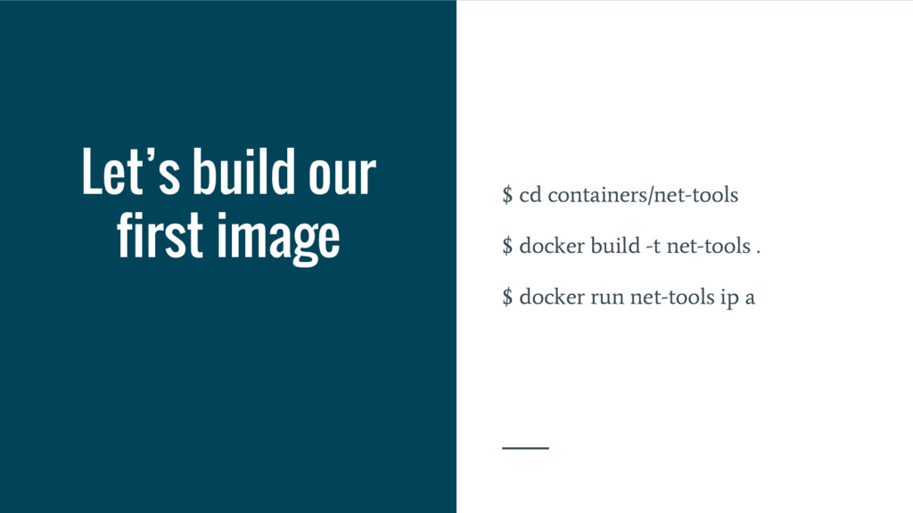 Let's build our first image $ cd containers/net...