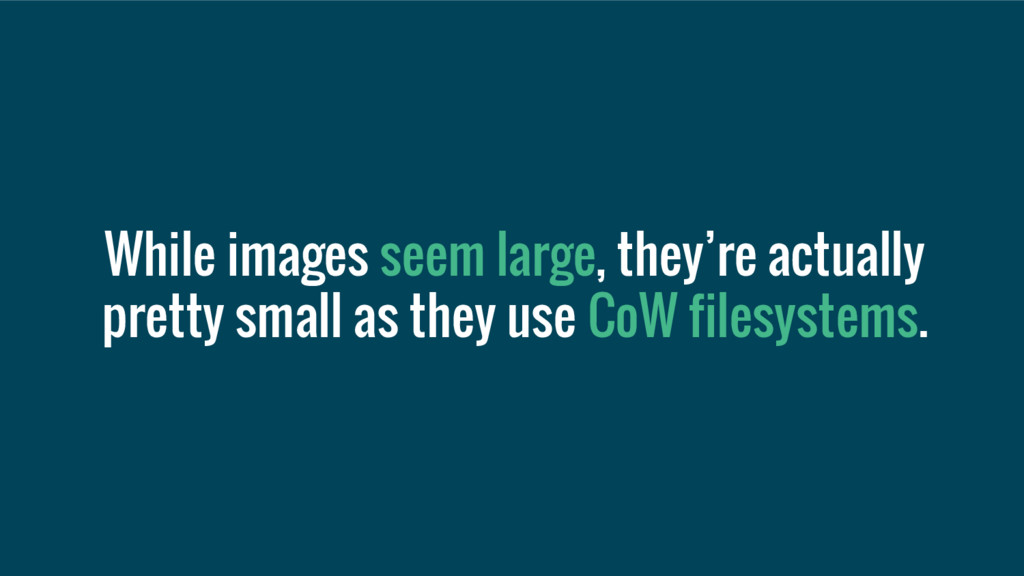 While images seem large, they're actually prett...