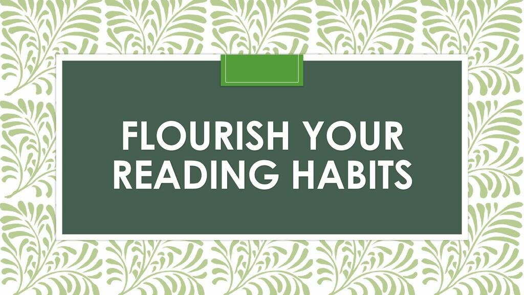 FLOURISH YOUR READING HABITS