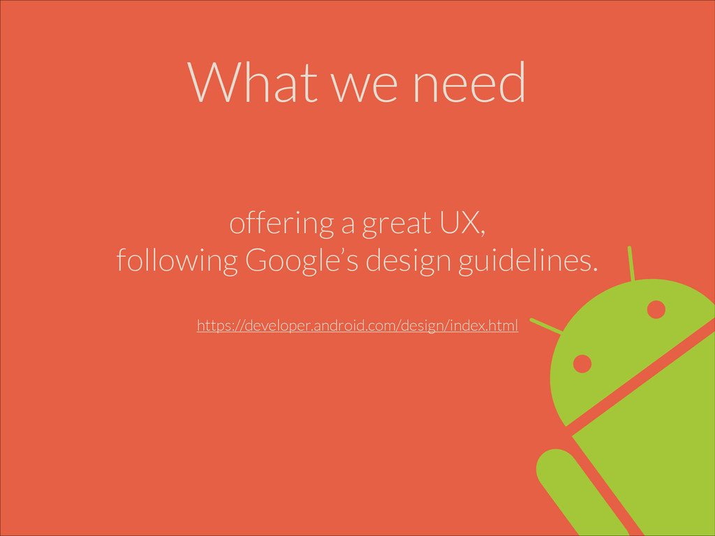 What we need offering a great UX, following Goo...