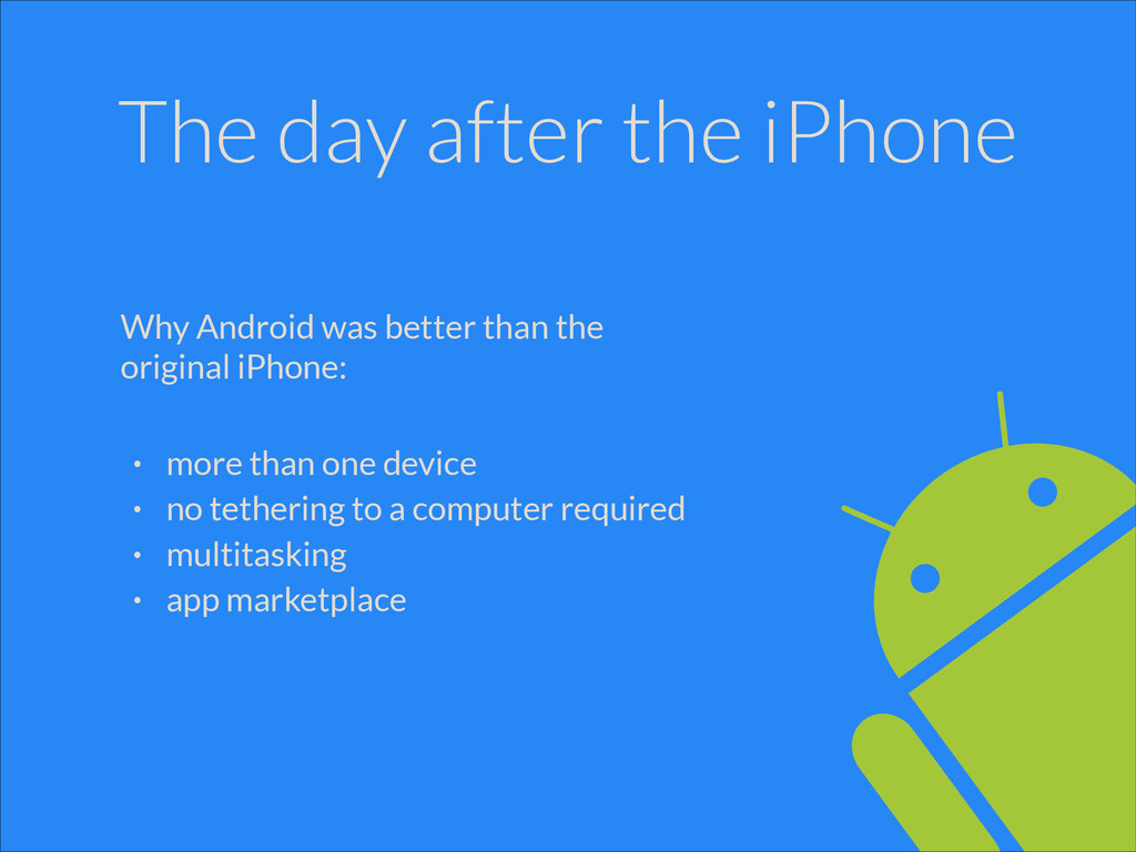 The day after the iPhone Why Android was better...