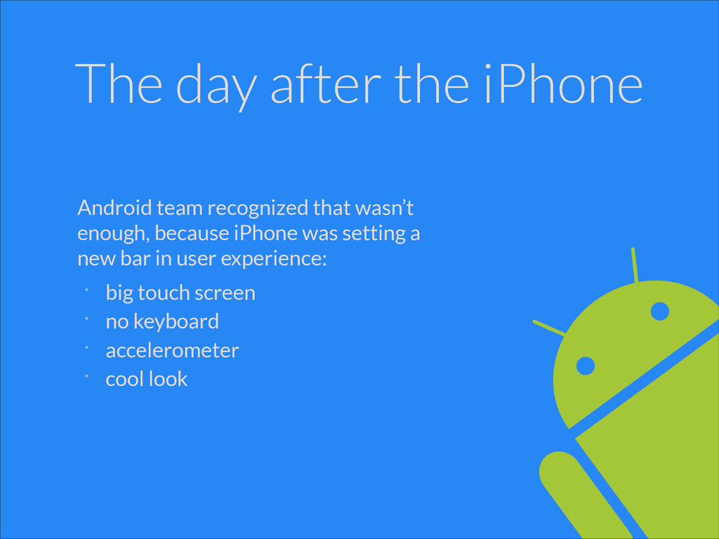The day after the iPhone Android team recognize...
