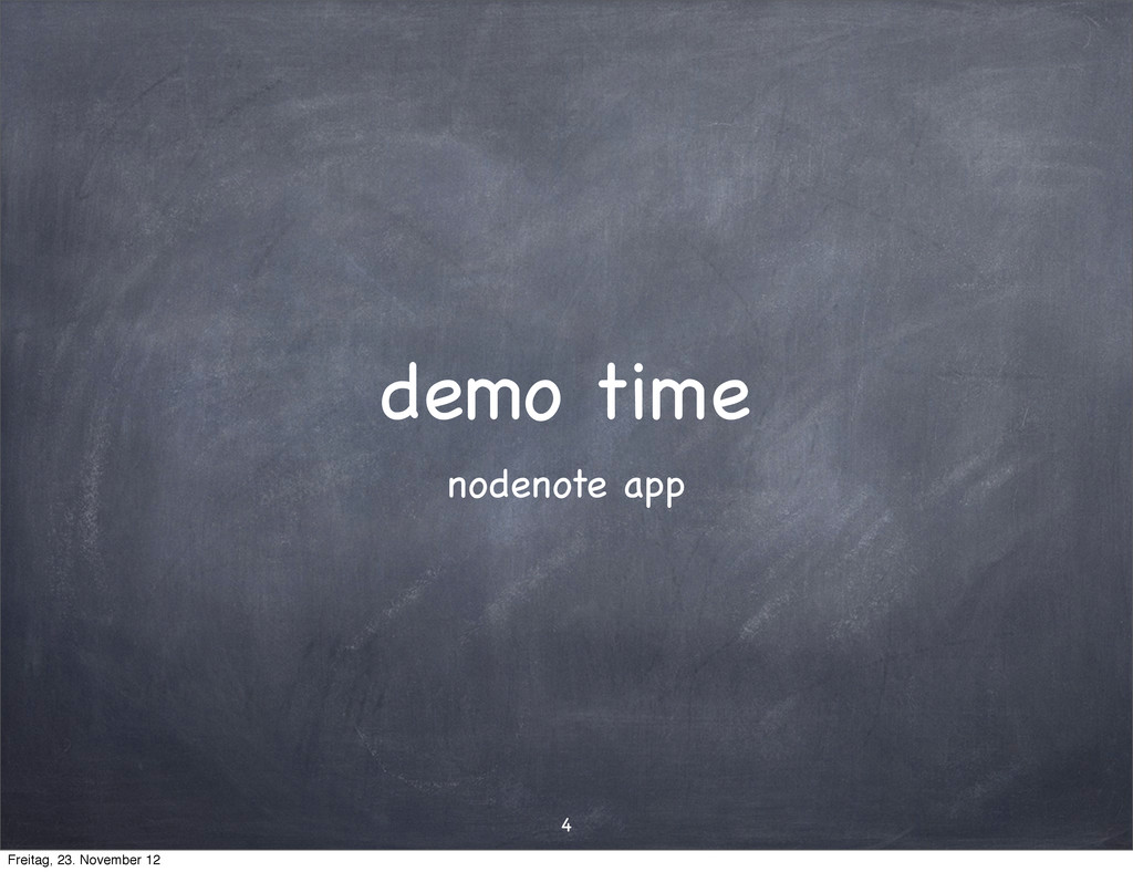 demo time 4 nodenote app Freitag, 23. November ...
