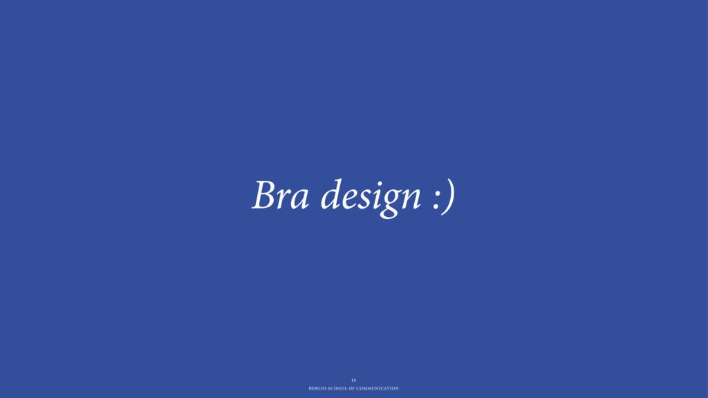 BERGHS SCHOOL OF COMMUNICATION Bra design :) 14