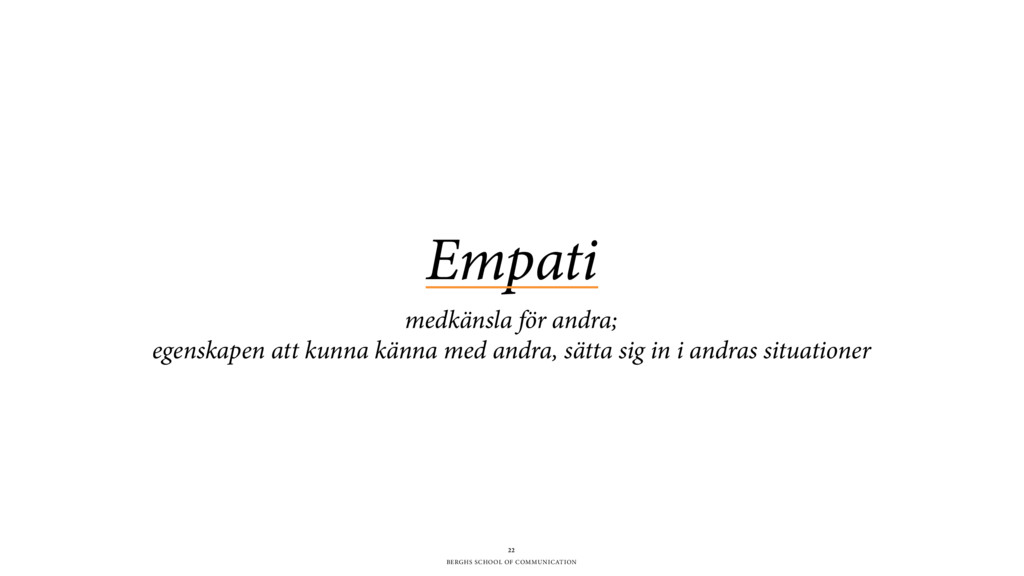 BERGHS SCHOOL OF COMMUNICATION Empati medkänsla...