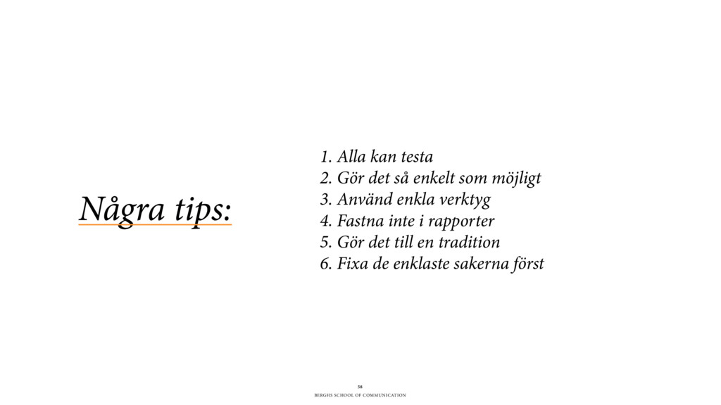 BERGHS SCHOOL OF COMMUNICATION 58 Några tips: 1...