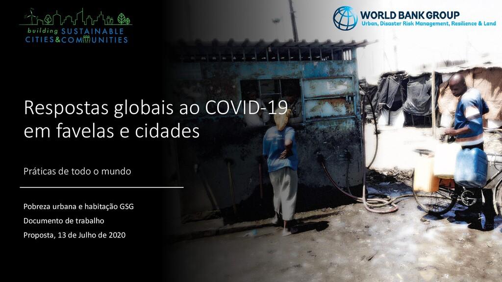 Respostas globais ao COVID-19 em favelas e cida...