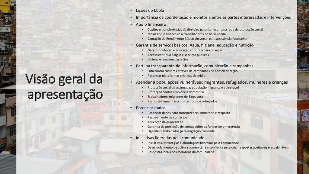 Visão geral da apresentação • Lições do Ebola •...