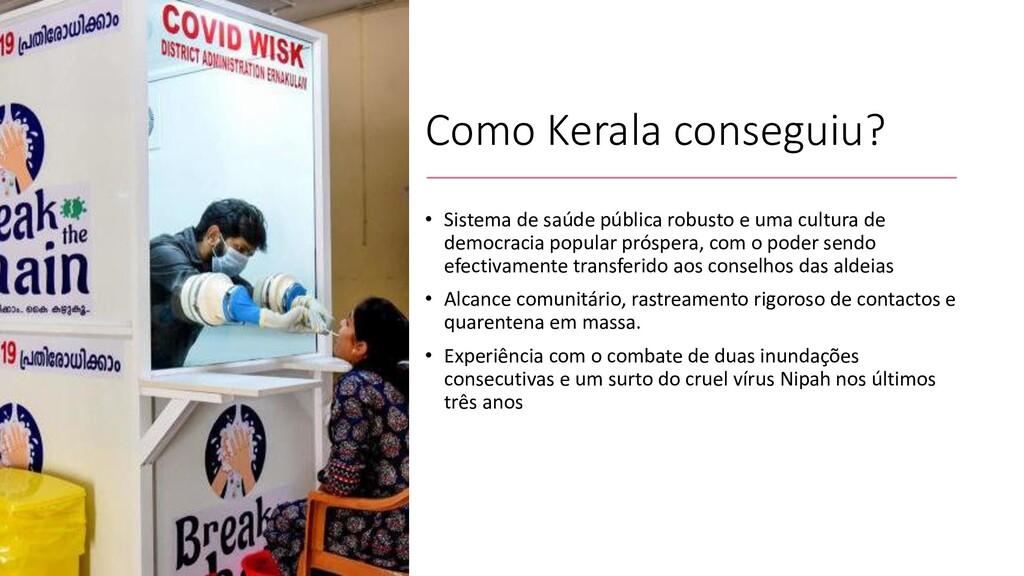 Como Kerala conseguiu? • Sistema de saúde públi...