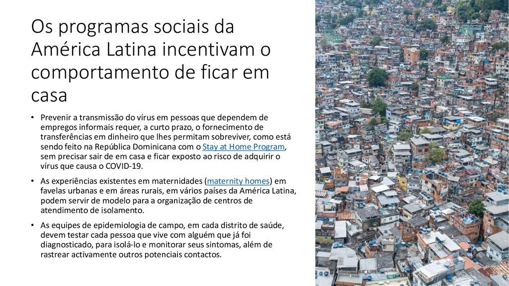 Os programas sociais da América Latina incentiv...