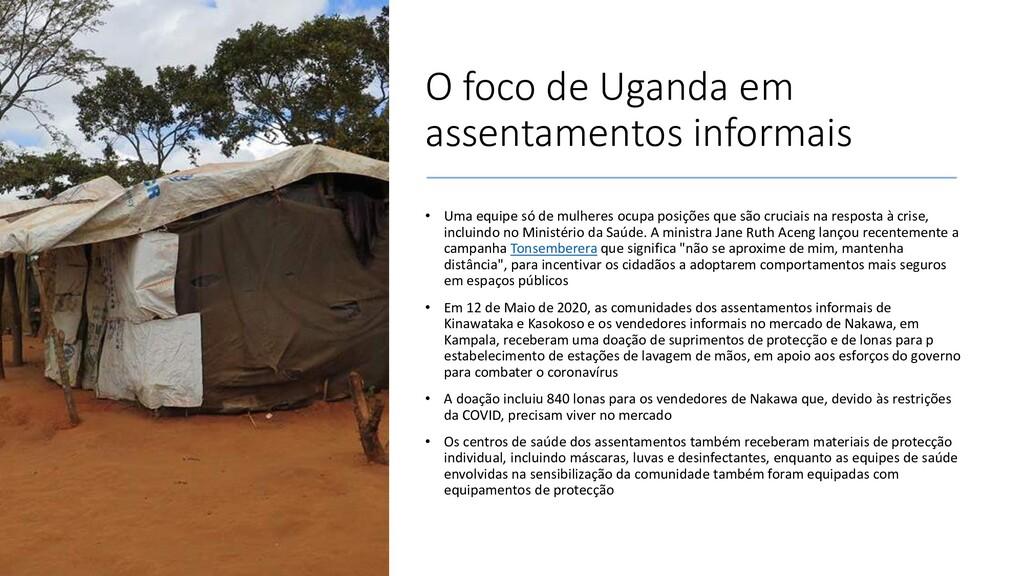 O foco de Uganda em assentamentos informais • U...