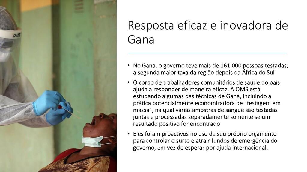 Resposta eficaz e inovadora de Gana • No Gana, ...