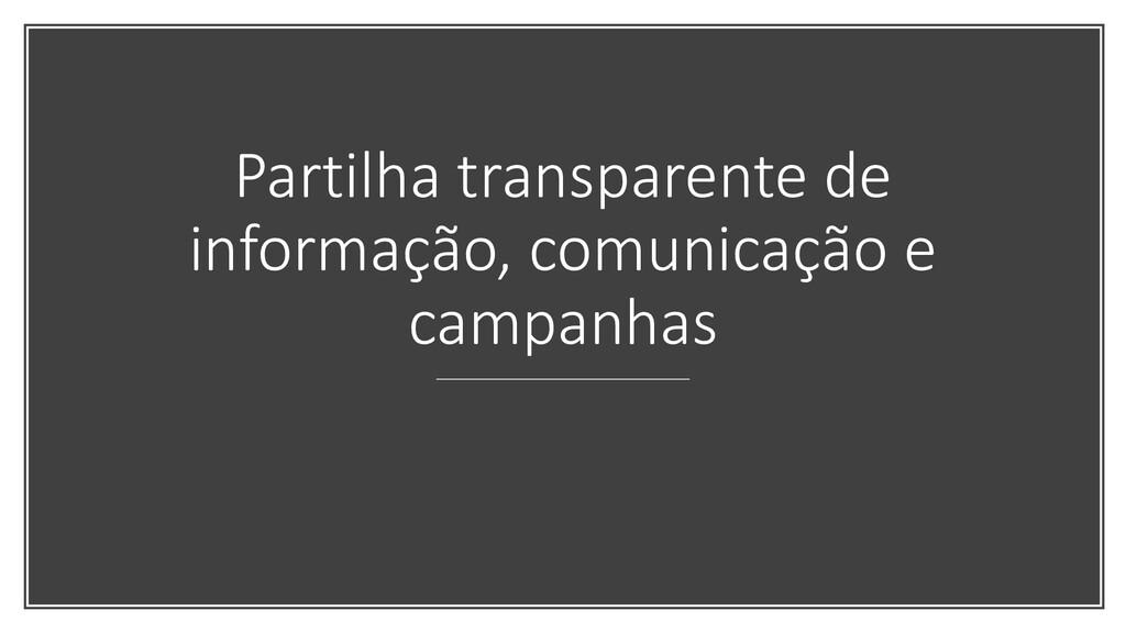 Partilha transparente de informação, comunicaçã...