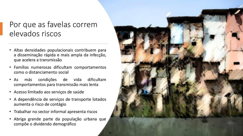 Por que as favelas correm elevados riscos • Alt...