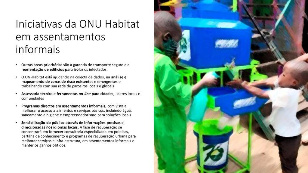 Iniciativas da ONU Habitat em assentamentos inf...