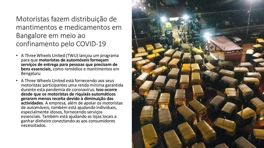 Motoristas fazem distribuição de mantimentos e ...