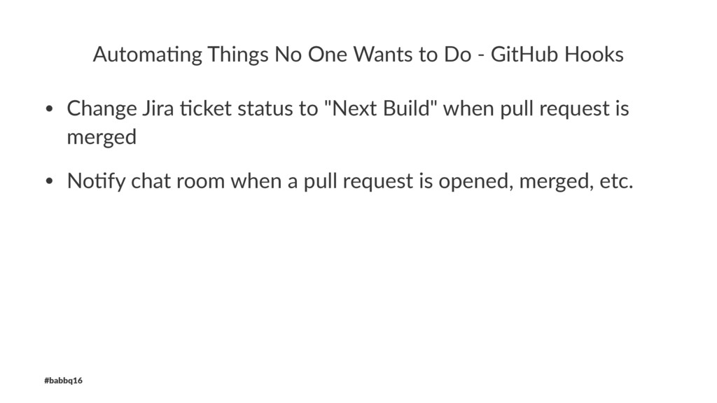 Automa'ng Things No One Wants to Do - GitHub Ho...