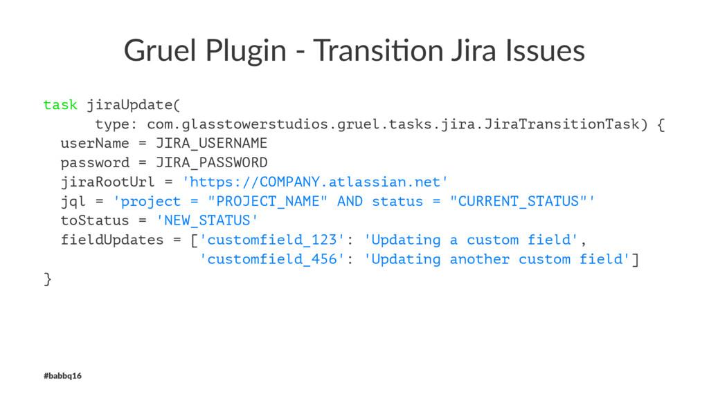 Gruel Plugin - Transi/on Jira Issues task jiraU...