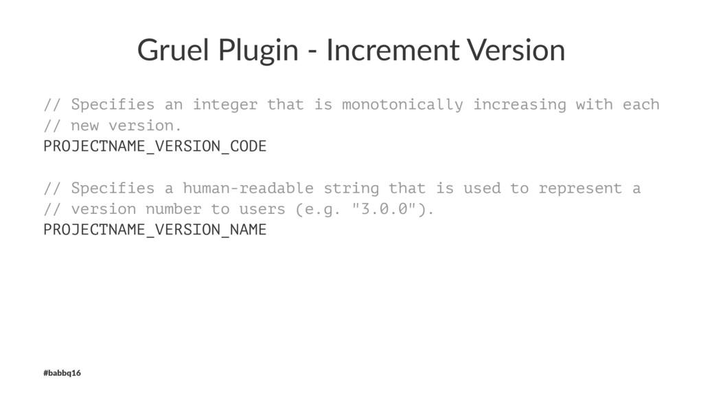 Gruel Plugin - Increment Version // Specifies a...