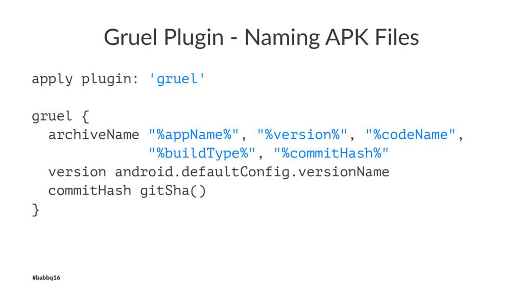 Gruel Plugin - Naming APK Files apply plugin: '...