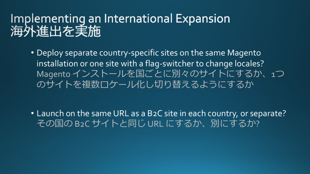 • Deploy separate country-specific sites on the...