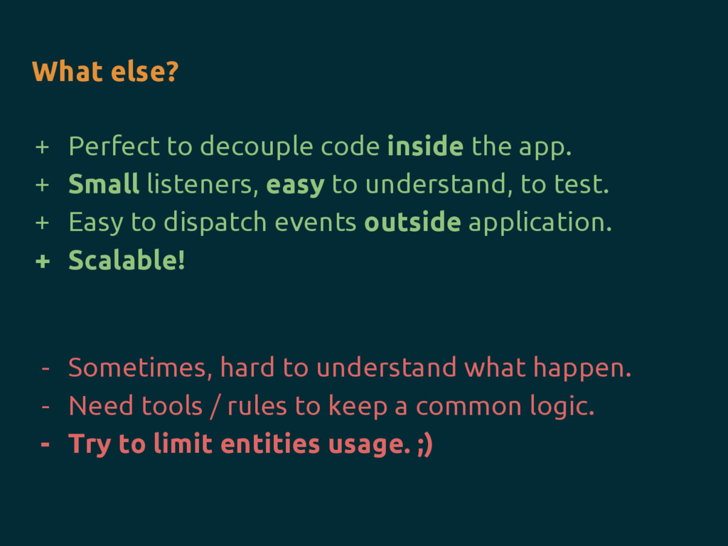 + Perfect to decouple code inside the app. + Sm...