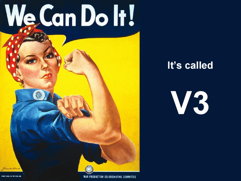 It's called V3
