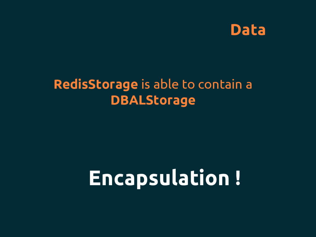 Data RedisStorage is able to contain a DBALStor...