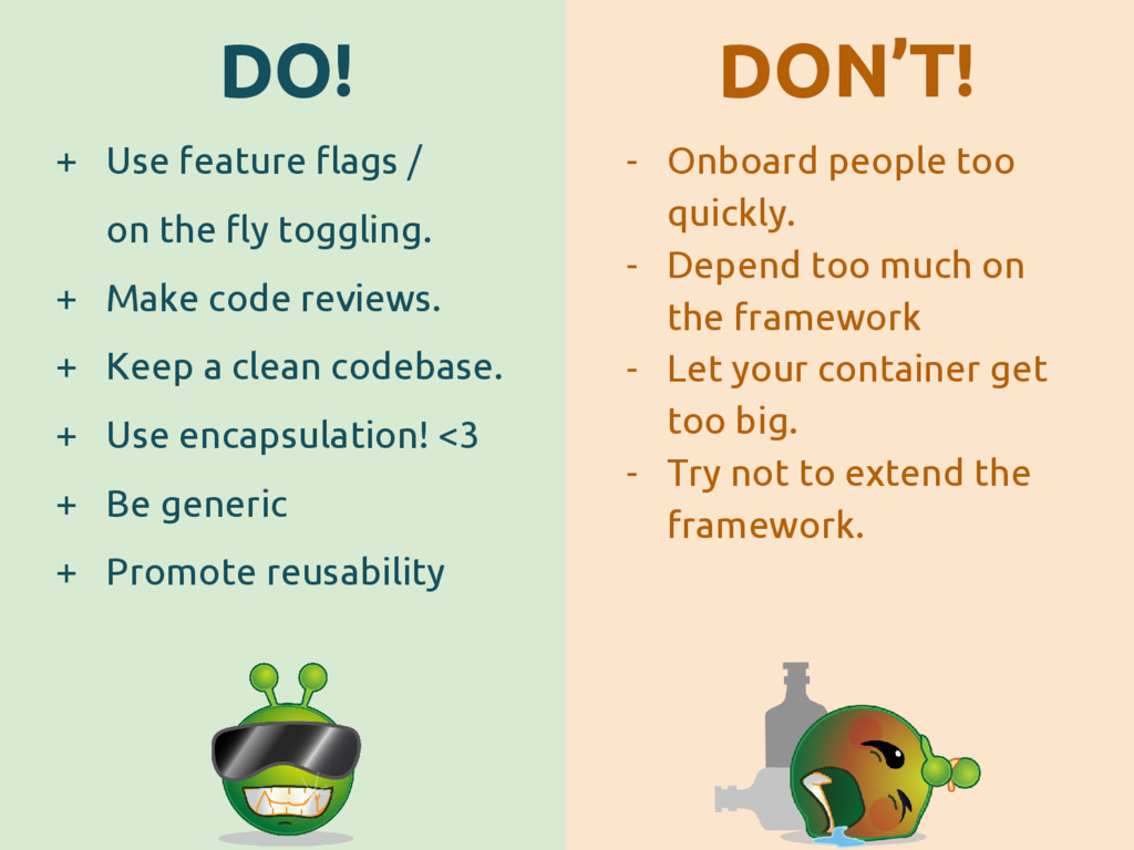 DO! DON'T! + Use feature flags / on the fly tog...