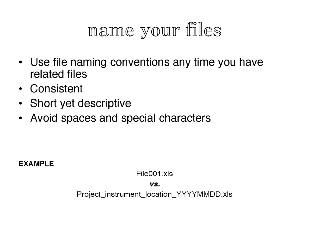 name your files	
