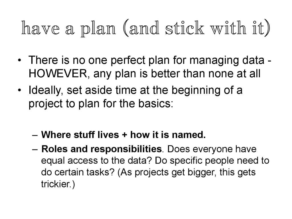 have a plan (and stick with it)	